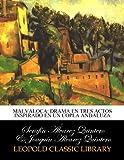 Malvaloca: drama en tres actos inspirado en un copla andaluza