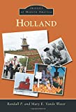 img - for Holland (Images of Modern America) book / textbook / text book