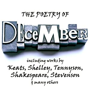 The Poetry of December: A Month in Verse | [John Keats, Percy Bysshe Shelley, Alfred Tennyson, William Shakespeare, Robert Louis Stevenson]