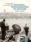 echange, troc Catherine Pinguet, Pierre de Gigord - Istanbul, photographes et sultans : 1840-1900