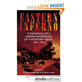 Eastern Inferno: The Journals of a German Panzerjager on the Eastern Front, 1941-43: The Journals of a German Panzerj�ger on the Eastern Front, 1941-43