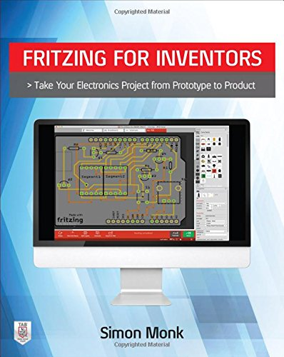 Fritzing for Inventors: Take Your Electronics Project from Prototype to Product by McGraw-Hill Education TAB