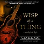 Wisp of a Thing: A Novel of the Tufa, Book 2 Audiobook by Alex Bledsoe Narrated by Stefan Rudnicki