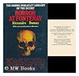 Horror at Fontenay (Dennis Wheatley library of the occult ; v. 25) (0856174998) by Alexandre Dumas