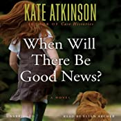 When Will There Be Good News?: A Novel | Kate Atkinson