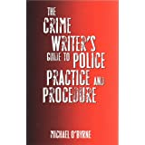 The Crime Writer's Guide to Police Practice and Procedureby Michael O'Byrne