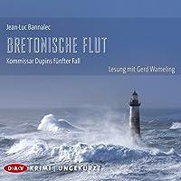 Bretonische Flut (Kommissar Dupin 5) Hörbuch von Jean-Luc Bannalec Gesprochen von: Gerd Wameling
