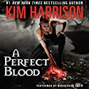 A Perfect Blood: The Hollows, Book 10 (       UNABRIDGED) by Kim Harrison Narrated by Marguerite Gavin