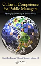Cultural Competence for Public Managers: Managing Diversity in Today' s World (ASPA Series in Public Administration and Public Policy)