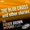 Father Brown: The Blue Cross and Other Stories (BBC Radio Crimes) Radio/TV Program by G. K. Chesterton Narrated by Andrew Sachs