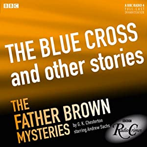 Father Brown: The Blue Cross and Other Stories (BBC Radio Crimes) | [G. K. Chesterton]