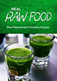Real Raw Food - Meal Replacement Smoothies
