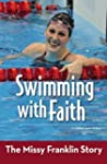 Swimming with Faith: The Missy Frankl...
