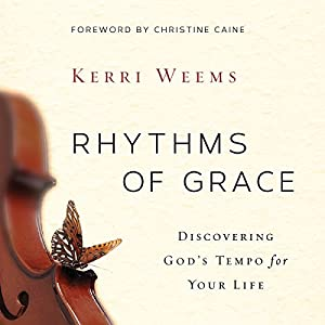 Rhythms of Grace Audiobook