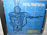 Digital Penetration Vol. 1 - Sound Waffle - Sounds From the Belgian Underground
