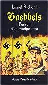 Goebbels : Portrait d'un manipulateur par Richard