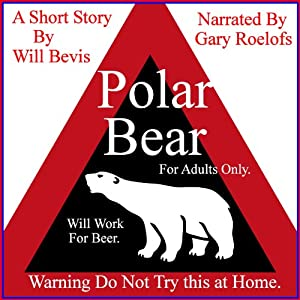 Polar Bear: Warning: Do Not Try This at Home | [Will Bevis]