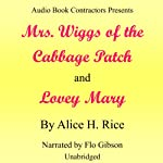 'Mrs. Wiggs of the Cabbage Patch' and 'Lovey Mary' | Alice H. Rice