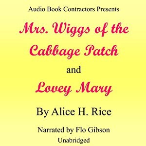 'Mrs. Wiggs of the Cabbage Patch' and 'Lovey Mary' Audiobook