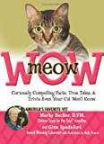 img - for meowWOW!: Curiously Compelling Facts, True Tales, and Trivia Even Your Cat Won't Know book / textbook / text book