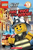 img - for Fire Truck to the Rescue! (LEGO City, Scholastic Reader: Level 1) book / textbook / text book