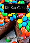 Kit Kat Cakes 