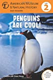 Connie Roop Penguins Are Cool!: (Level 2) (American Museum of Natural History Level 2)