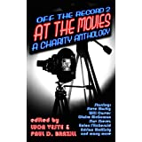 Off The Record 2 - At The Movies - A Charity Anthology (47 Short Stories with Classic Film Titles)by Will Carver