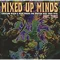 Mixed Up Minds Part 3
