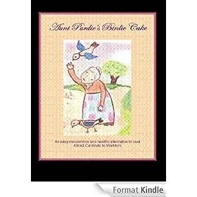 Aunt Purdie's Birdie Cake (English Edition)