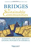 img - for Bridges to Sustainable Communities A systemwide, cradle-to-grave approach to ending poverty in America book / textbook / text book