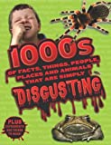 1000s of Facts, Things, People, Places and Animals That are Simply Disgusting