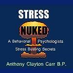 Stress Nuked | Anthony Clayton Carr
