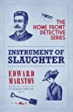 Instrument of Slaughter: Home Front Detective, Book 2 (0749013346) by Marston, Edward