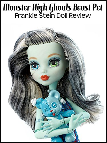 Review: Monster High Ghouls Beast Pet Frankie Stein Doll Review on Amazon Prime Video UK