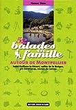 echange, troc Hubert Borg - 52 balades en famille autour de Montpellier : Saint-Guilhem-le-Désert, vallée de la Buèges, pic Saint-Loup, causse du Larzac