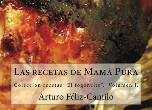 Las recetas de Mamá Pura (La cocina dominicana) (Spanish Edition) by Arturo Féliz-Camilo
