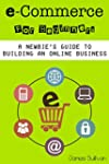 E Commerce: E-Commerce For Beginners:...