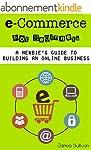 E Commerce: E-Commerce For Beginners:...