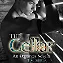 The Cellar: Opposites, Book 2.5 Audiobook by T.M. Smith Narrated by Greg Boudreaux