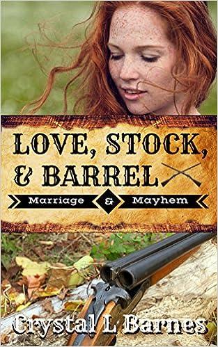 Love, Stock, & Barrel (Marriage & Mayhem Book 2)