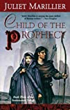 Child of the Prophecy: Book Three of the Sevenwaters Trilogy (The Sevenwaters Trilogy, Book 3)