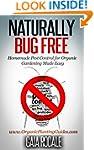 Naturally Bug Free: Homemade Pest Con...