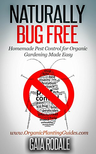 Naturally Bug Free by Gaia Rodale ebook deal