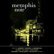 Memphis Noir Audiobook by Laureen P. Cantwell - editor, Leonard Gill - editor Narrated by Brian Sutherland, Jonathan Davis, Mirron Willis, Vikas Adam, Allyson Johnson, Kevin T. Collins, Peter Berkrot