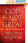 God is Not Great: The Case Against Re...