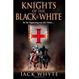 Knights of the Black and White Book One: Bk. 1by Jack Whyte