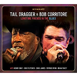 Tail Dragger & Bob Corritore – Longtime Friends in the Blues