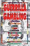 Guerrilla Gambling (1566250277) by Scoblete, Frank