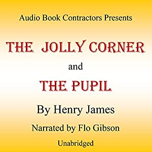 'The Jolly Corner' and 'The Pupil' Audiobook